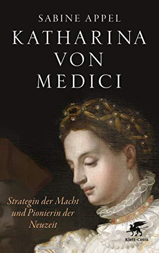 (Katharina von Medici: Strategin der Macht und Pionierin der Neuzeit)