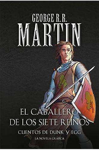 El caballero de los Siete Reinos: Cuentos de Dunk y Egg: El caballero errante | La espada leal | El caballero misterioso