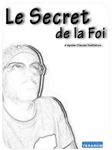 Le Secret de la Foi par Claude Sablatou