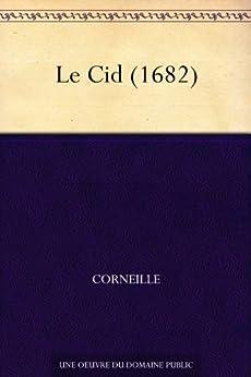 Le Cid (1682) par [Corneille]