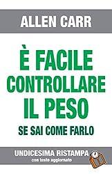 È FACILE CONTROLLARE IL PESO- Edizione n° 11: Versione aggiornata