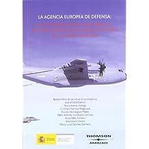 La agencia Europea de defensa: Su contribución al desarrollo de una capacidad militar autónoma de la Unión Europea (Técnica)