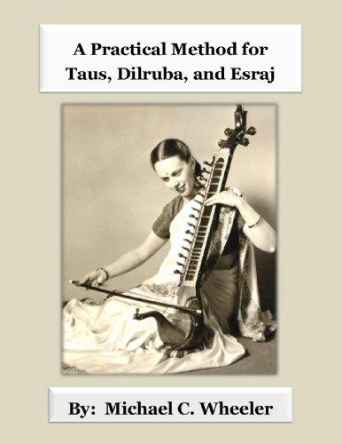A Practical Method for Taus, Dilruba, and Esraj (English Edition) por Michael Wheeler
