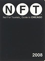 Not for Tourists Guide to Chicago by Kathie Bergquist (2007-10-02)