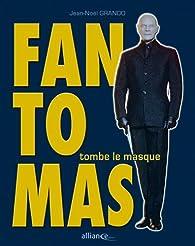Fantômas tombe le masque par Jean-Noël Grando