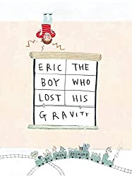 Eric, The Boy Who Lost His Gravity (2014-03-11)