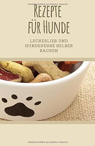 Rezepte für Hunde: Leckerlies und Hundekekse selber backen