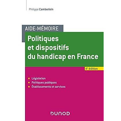 Aide-Mémoire - Politiques et dispositifs du handicap en France - 4e éd