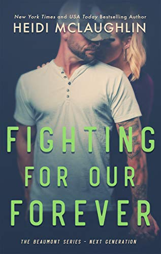 Fighting For Our Forever (The Beaumont Series: Next Generation Book 4) (English Edition) -