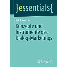 Konzepte und Instrumente des Dialog-Marketings (essentials)