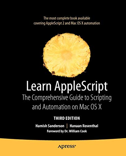 Learn AppleScript: The Comprehensive Guide to Scripting and Automation on Mac OS X (Learn (Apress)) (Saint-software)