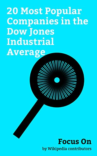 Focus On: 20 Most Popular Companies in the Dow Jones Industrial Average: McDonald's, Apple Inc., Microsoft, Nike, Inc., The Walt Disney Company, Walmart, ... Coca-Cola Company, etc. (English Edition)
