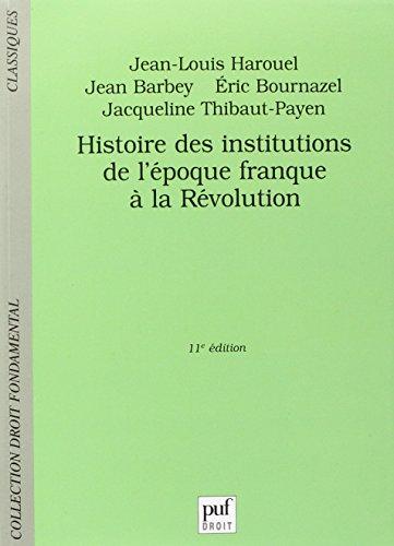 Histoire des institutions de l'poque franque  la Rvolution
