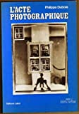 L'acte photographique (Dossiers media) (French Edition) - Editions Labor