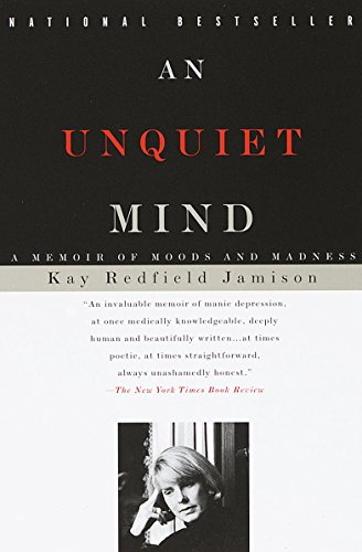 An Unquiet Mind: A Memoir of Moods and Madness (English Edition)