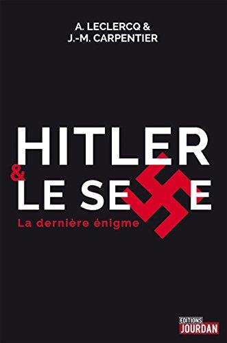 Hitler et le sexe: La dernière énigme (JOURDAN (EDITIO) par J.-M. Carpentier
