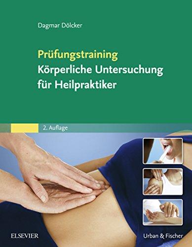 Prüfungstraining Körperliche Untersuchung für Heilpraktiker: mit Zugang zur Medizinwelt