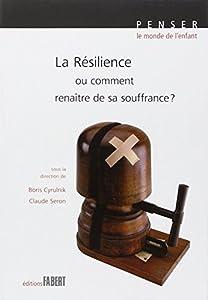 """Afficher """"La résilience ou comment renaître de sa souffrance ?"""""""