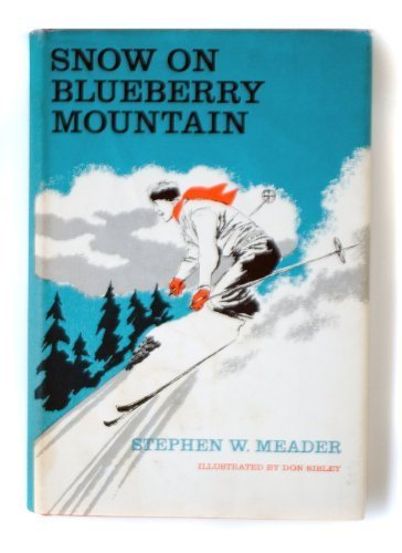 Snow on Blueberry Mountain by Stephen Meader (2006-01-01)