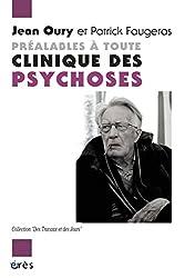 Préalables à toute clinique des psychoses (Des travaux et des jours) (French Edition)