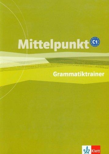 Mittelpunkt: Grammatiktrainer C1 by Christian Estermann, Stefanie Dengler Christine Breslauer (2008-12-19)