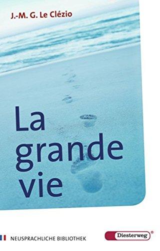 La grande vie: Nouvelle (Diesterwegs Neusprachliche Bibliothek - Französische Abteilung, Band 4) (Französisch Mädchen Schule)
