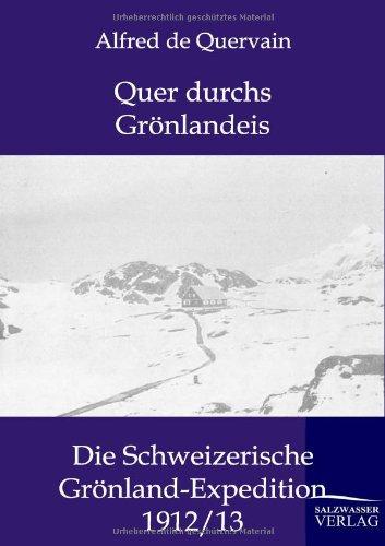 Quer durchs Grönlandeis: Die Schweizerische Grönland-Expedition 1912/13 hier kaufen
