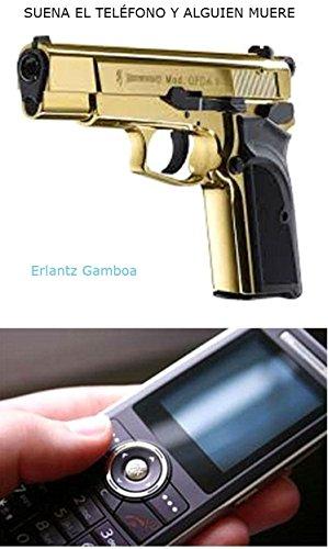 SUENA EL TELÉFONO Y ALGUIEN MUERE por Erlantz Gamboa