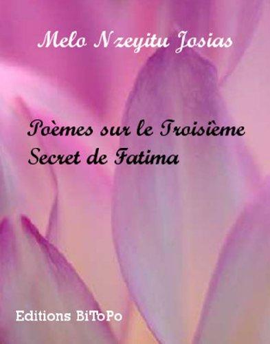Poèmes sur le Troisième Secret de Fatima par Melo Nzeyitu Josias