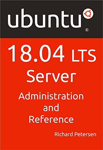 Ubuntu 18.04 LTS Server: Administration and Reference (English Edition) por Richard Petersen