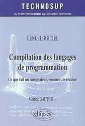 Compilation des langages de programmation : Ce que fait un compilateur, comment le réaliser