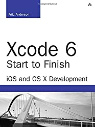 Xcode 6 Start to Finish: iOS and OS X Development (Developer's Library)