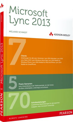Microsoft Office Für Bedienungsanleitung (Microsoft Lync 2013 - Das Praxisbuch für Anwender (AW Programmierung))