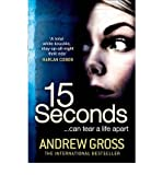 [(15 Seconds)] [Author: Andrew Gross] published on (April, 2012)