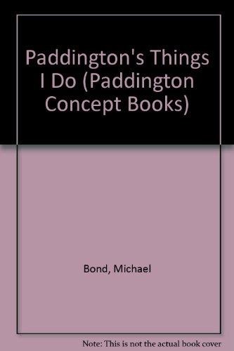 Paddington's Things I Do