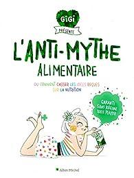 L'Anti-mythe alimentaire par Florence De Le Rue
