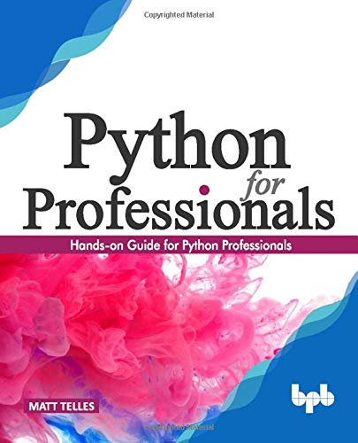 Python for Professionals:: Hands-on Guide for Python Professionals