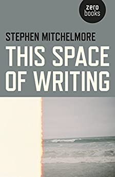 This Space of Writing by [Mitchelmore, Stephen]