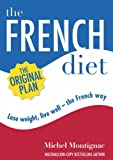 The French Diet: Lose Weight, Eat Well the French Way