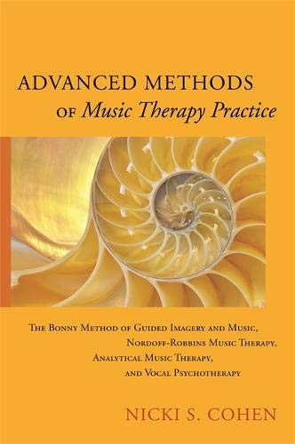Advanced Methods of Music Therapy Practice por Nicki S. Cohen