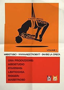 MBDSTUDIO - Anatomy of a Bondage - Volume 1 di [Davide La Greca]