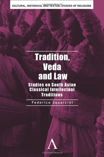 Tradition, Veda and Law: Studies on South Asian Classical Intellectual Traditions (Cultural, Historical and Textual Studies of South Asian Religions)