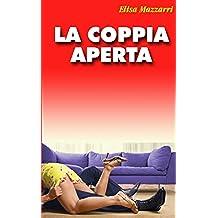 La coppia aperta: (cuckolding) (Italian Edition)