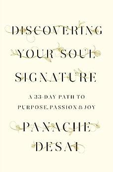 Discovering Your Soul Signature: A 33-Day Path to Purpose, Passion & Joy par [Desai, Panache]
