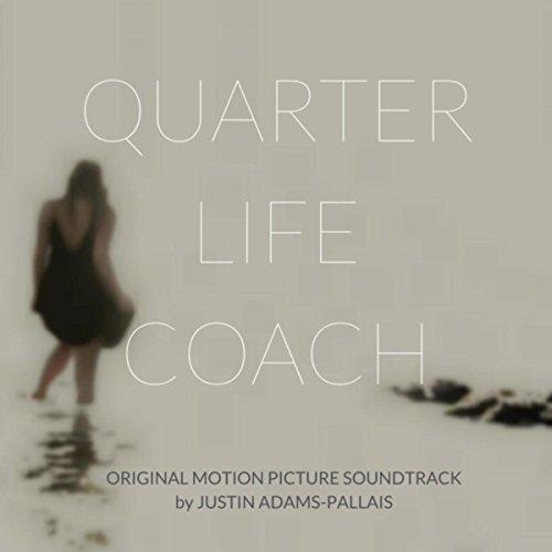 Quarter Life Coach (Original Motion Picture Soundtrack)