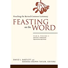 [(Feasting on the Word: Year B, Volume 1 : Advent Through Transfiguration)] [By (author) David L. Bartlett] published on (January, 2015)