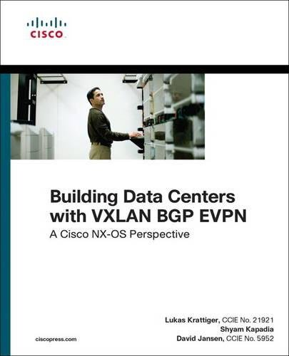 building-data-centers-with-vxlan-bgp-evpn-a-cisco-nx-os-perspective-networking-technology