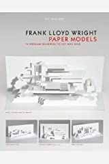 Frank Lloyd Wright Paper Models: 14 Kirigami Buildings to Cut and Fold Paperback