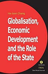 Globalisation, Economic Development & the Role of the State by Ha-Joon Chang (2002-12-06)