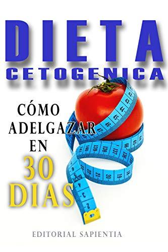 Dieta cetogénica: Cómo adelgazar en 30 días comiendo lo que más te gusta